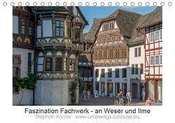 Faszination Fachwerk – an Weser und Ilme (Tischkalender 2019 DIN A5 quer)