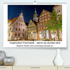 Faszination Fachwerk – wenn es dunkel wird (Premium, hochwertiger DIN A2 Wandkalender 2021, Kunstdruck in Hochglanz) von Käufer,  Stephan