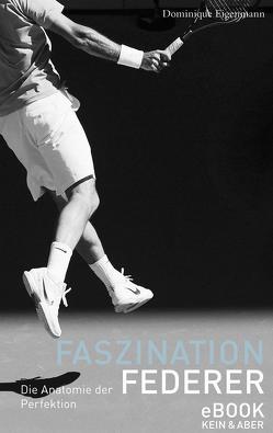 Faszination Federer von Eigenmann,  Dominique