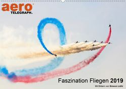 Faszination Fliegen 2019 – Art Edition (Wandkalender 2019 DIN A2 quer) von aeroTELEGRAPH