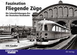 Faszination Fliegende Züge von Kandler,  Udo