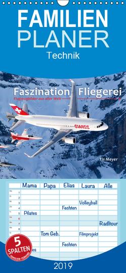 Faszination Fliegerei – Familienplaner hoch (Wandkalender 2019 , 21 cm x 45 cm, hoch) von Meyer,  Tis