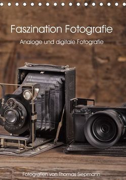Faszination Fotografie (Tischkalender 2019 DIN A5 hoch) von Siepmann,  Thomas