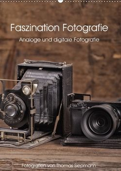 Faszination Fotografie (Wandkalender 2018 DIN A2 hoch) von Siepmann,  Thomas