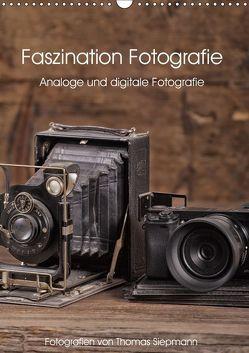 Faszination Fotografie (Wandkalender 2019 DIN A3 hoch) von Siepmann,  Thomas