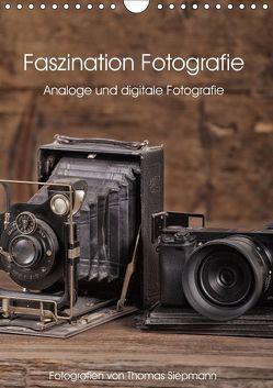 Faszination Fotografie (Wandkalender 2019 DIN A4 hoch) von Siepmann,  Thomas