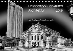 Faszination Frankfurter Architektur (Tischkalender 2019 DIN A5 quer) von Bodenstaff,  Petrus