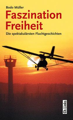 Faszination Freiheit von Müller,  Bodo