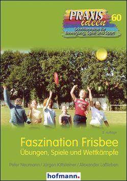 Faszination Frisbee von Kittsteiner,  Jürgen, Lassleben,  Alexander, Neumann,  Peter
