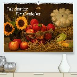 Faszination für Genießer (Premium, hochwertiger DIN A2 Wandkalender 2021, Kunstdruck in Hochglanz) von Eschrich,  Heiko