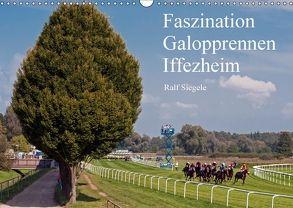 Faszination Galopprennen Iffezheim (Wandkalender 2018 DIN A3 quer) von Siegele,  Ralf