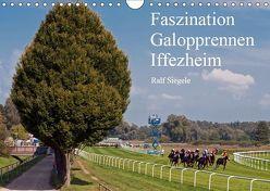 Faszination Galopprennen Iffezheim (Wandkalender 2019 DIN A4 quer) von Siegele,  Ralf