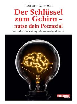 Der Schlüssel zum Gehirn – nutze dein Potenzial von Koch,  Robert G.
