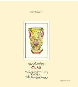 Faszination Glas von Wägner,  Peter