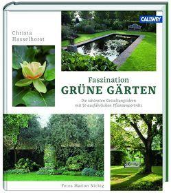 Faszination Grüne Gärten von Hasselhorst,  Christa, Nickig,  Marion