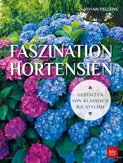 Faszination Hortensien von Pellens,  Vivian