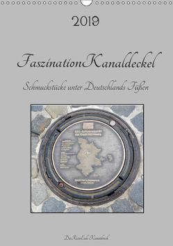 Faszination Kanaldeckel (Wandkalender 2019 DIN A3 hoch) von DieReiseEule