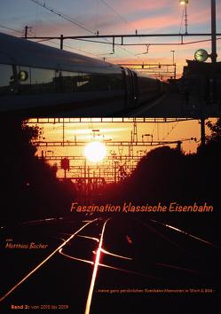 Faszination klassische Eisenbahn von Bacher,  Matthias