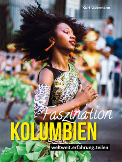 Faszination Kolumbien von Udermann,  Kurt