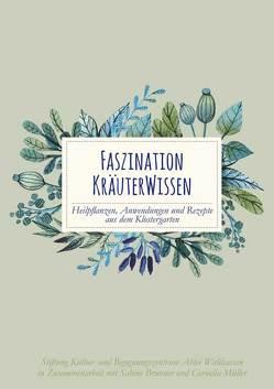 Faszination Kräuterwissen von Brunner,  Sabine, Müller,  Cornelia