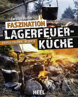 Faszination Lagerfeuerküche von Bothe,  Carsten