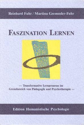 Faszination Lernen von Fuhr,  Reinhard, Gremmler-Fuhr,  Martina