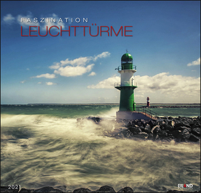 Faszination Leuchttürme Edition Kalender 2021 von Eiland