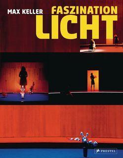 Faszination Licht von Keller,  Max, Weiß,  Johannes