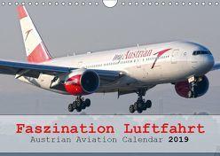 Faszination Luftfahrt – Austrian Aviation Calendar 2019 (Wandkalender 2019 DIN A4 quer) von Jilli,  Chris