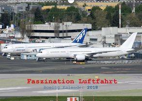 Faszination Luftfahrt – Boeing Kalender 2018 (Wandkalender 2018 DIN A3 quer) von Jilli,  Chris