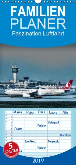 Faszination Luftfahrt – Familienplaner hoch (Wandkalender 2019 , 21 cm x 45 cm, hoch) von Jansen,  Thomas