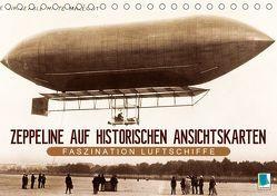 Faszination Luftschiffe – Zeppeline auf historischen Ansichtskarten (Tischkalender 2019 DIN A5 quer) von CALVENDO