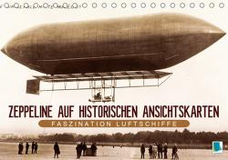 Faszination Luftschiffe – Zeppeline auf historischen Ansichtskarten (Tischkalender 2021 DIN A5 quer) von CALVENDO