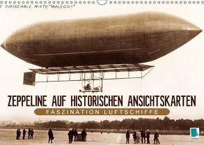 Faszination Luftschiffe – Zeppeline auf historischen Ansichtskarten (Wandkalender 2018 DIN A3 quer) von CALVENDO