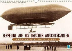 Faszination Luftschiffe – Zeppeline auf historischen Ansichtskarten (Wandkalender 2019 DIN A4 quer) von CALVENDO