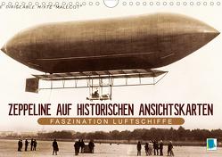 Faszination Luftschiffe – Zeppeline auf historischen Ansichtskarten (Wandkalender 2021 DIN A4 quer) von CALVENDO
