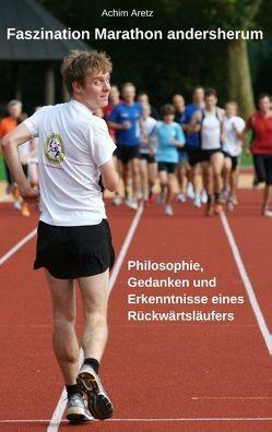 Faszination Marathon andersherum von Aretz,  Achim