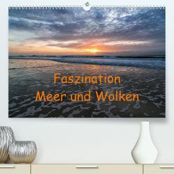 Faszination Meer und Wolken (Premium, hochwertiger DIN A2 Wandkalender 2021, Kunstdruck in Hochglanz) von Hoffmann,  Klaus