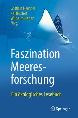 Faszination Meeresforschung von Bischof,  Kai, Hagen,  Wilhelm, Hempel,  Gotthilf