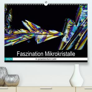 Faszination Mikrokristalle in polarisiertem Licht (Premium, hochwertiger DIN A2 Wandkalender 2021, Kunstdruck in Hochglanz) von Becker,  Thomas