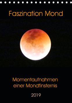 Faszination Mond – Momentaufnahmen einer Mondfinsternis (Tischkalender 2019 DIN A5 hoch) von Schimmack,  Claudia