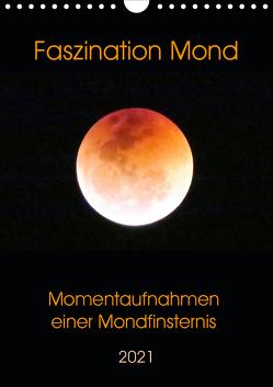 Faszination Mond – Momentaufnahmen einer Mondfinsternis (Wandkalender 2021 DIN A4 hoch) von Schimmack,  Claudia