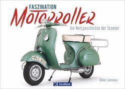 Faszination Motorroller von Ganneau,  Didier