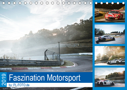 Faszination Motorsport 2019 (Tischkalender 2019 DIN A5 quer) von Liepertz / PL-FOTO.de,  Patrick
