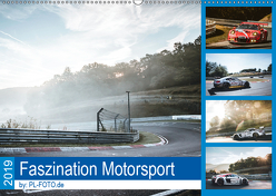 Faszination Motorsport 2019 (Wandkalender 2019 DIN A2 quer) von Liepertz / PL-FOTO.de,  Patrick