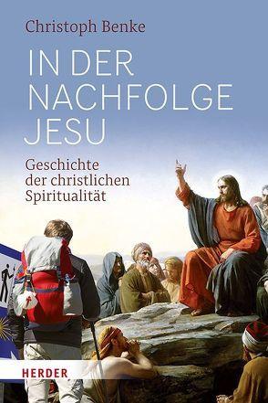 In der Nachfolge Jesu von Benke,  Christoph