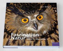 Faszination Natur von Leuzinger,  Henri, Weber,  Karl