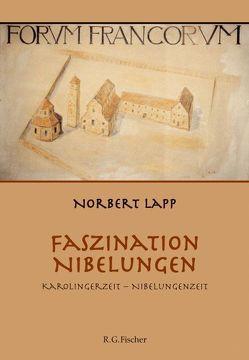 Faszination Nibelungen von Lapp,  Norbert