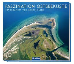 Faszination Ostseeküste von Elsen,  Martin