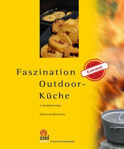 Faszination Outdoor-Küche von Hönig,  Markus, Hornig,  Heike